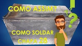 VOCÊ ACHA QUE É POSSÍVEL SOLDAR CHAPA 28 GALVANIZADA COM SOLDA ELÉTRICA