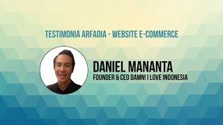 Testimonia Arfadia  Website ECommerce  Damn I Love Indonesia Daniel Mananta