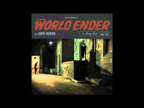 The World Ender (Song) by Lord Huron