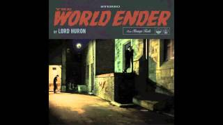 Lord Huron - The World Ender