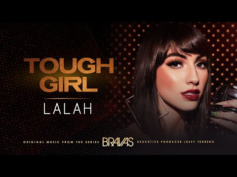 "Lalah - Tough Girl (From the Series ""Bravas"") [Official Music Video]"