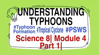 UNDERSTANDING TYPHOONS|#TYPHOON DEVELOPMENT|#TROPICAL CYCLONES|#PSWS| SCIENCE 8| MODULE