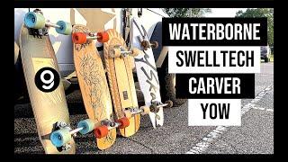 Surfskate Comparison (Waterborne/ Swelltech/ Carver/ YOW)