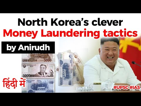 North Korea laundering money to fund its nuclear weapons program, Current Affairs 2020 #UPSC #IAS