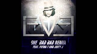 """She Bad Bad"" (REMIX) - EVE (feat. Juicy J and Pusha T)"