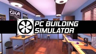 Игра PC Building Simulator вышла на Nintendo Switch, PS4 и Xbox One!