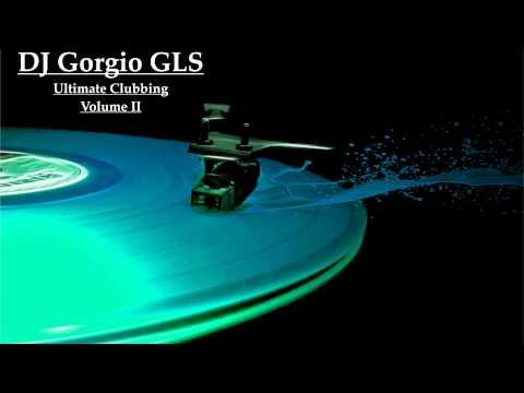 DJ Gorgio GLS - Ultimate Clubbing (Volume II) Preview
