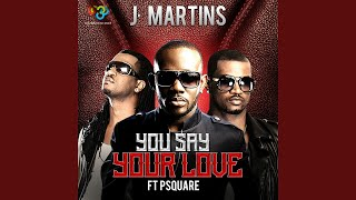 You Say Your Love (feat. P. Square)