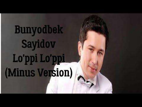 Bunyodbek Sayidov - Lo'ppi popuri jonli (minus)