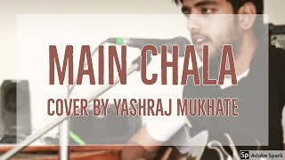 Main Chala from Jashnn (cover) by Yashraj Mukhate - YouTube