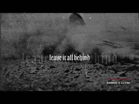 Bonnie X Clyde – Leave it all behind Video