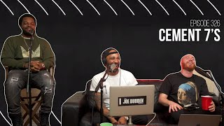 The Joe Budden Podcast - Cement 7s