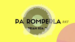 PA ROMPERLA ( RKT ) BRIAN ROA DJ ✘ BAD BUNNY ✘ DON OMAR