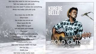 Korede Bello - Cold Outside Lyrics Video