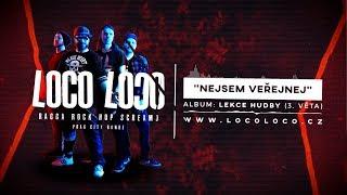Video Loco Loco - Nejsem veřejnej [Lyrics video]