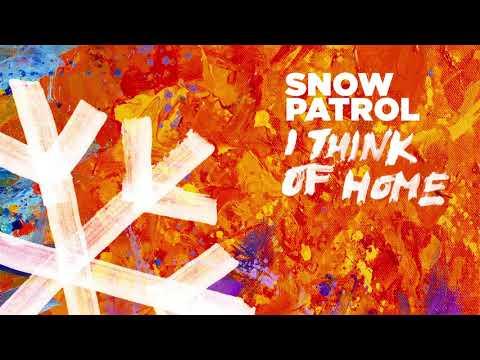 "Snow Patrol – ""I Think Of Home"""