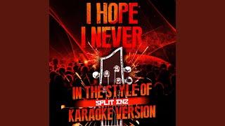 I Hope I Never (In the Style of Split Enz) (Karaoke Version)