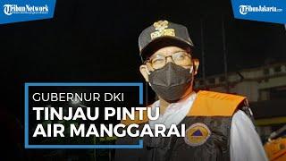 DKI Jakarta Diguyur Hujan Deras, Gubernur Anies Baswedan Tinjau Langsung Pintu Air Manggarai