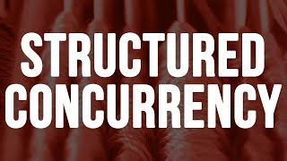 What is Structured Concurrency? #Concurrency