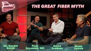 The Great Fiber Myth - Dr. Shawn Baker, Paul Saladino MD, And Mark Sisson