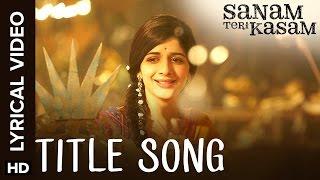 Sanam Teri Kasam | Title Song with Lyrics - YouTube
