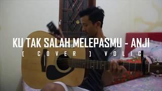 Ku Tak Salah Melepasmu - Anji (cover)