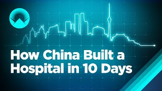 How China Built a Hospital in 10 Days