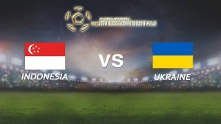 [28.05.2016]  Indonesia vs Ukraine [The Intercontinentals]