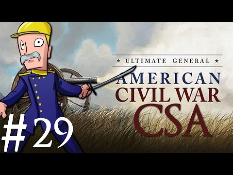 Ultimate General: Civil War | CSA | Part 29 | Rio Hill