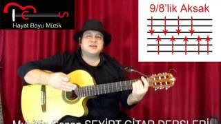 Gitar Dersi 33 (Ritim Akor) 9/8'lik Aksak Ritim Ve Çayır Çimen Geze Geze