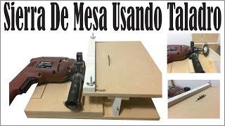 HACER SIERRA DE BANCO Ó DE MESA CON UN TALADRO TUTORIAL  Madera Sierra Circular Tools Carpinteria