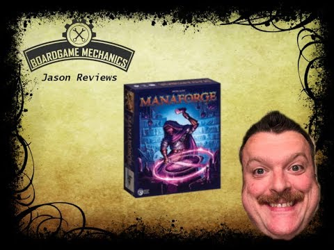 Manaforge Review - Jason from The Boardgame Mechanics