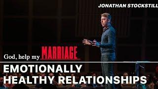 Emotionally Healthy Relationships | Jonathan Stockstill