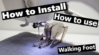 How to install a walking foot and what its used for