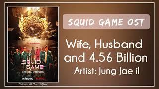 (Bgm) Squid Game OST || 14. Jung Jae il – Wife, Husband and 4.56 Billion