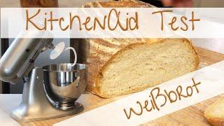 KitchenAid Test | Erster Brotteig mit der KitchenAid Artisan | Leckeres Weißbrot Rezept