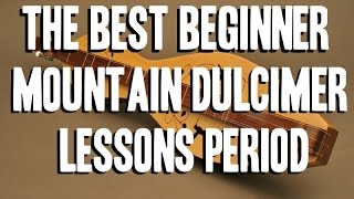 The Best Beginner Mountain Dulcimer Lessons Period Intro By Scott Grove