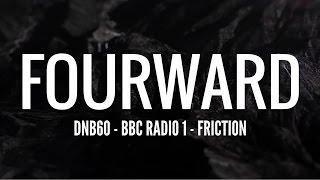 Fourward - DNB60 (BBC Radio 1 - Friction)