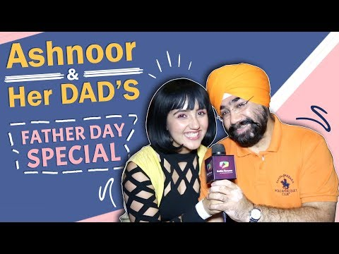Ashnoor Kaur's Father's Day Celebration With Her Dad | Secrets Revealed