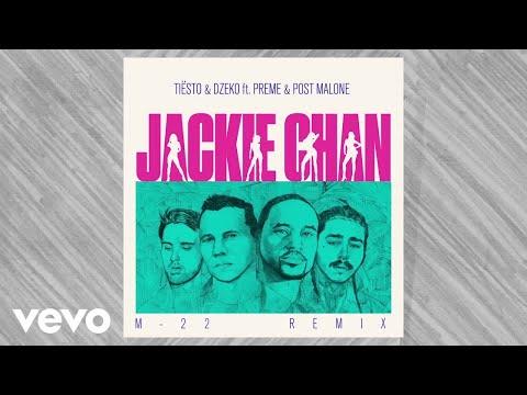 Tiësto, Dzeko - Jackie Chan (M-22 Remix / Audio) ft. Preme, Post Malone