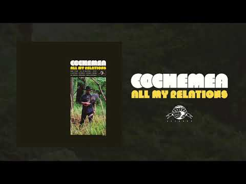 Cochemea - All My Relations (Official Audio)