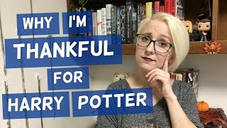 Why I'm Thankful For Harry Potter | HP Chats