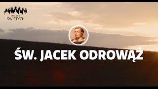 [Miasto Świętych] św. Jacek Odrowąż