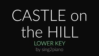 Castle On The Hill (Lower Piano Karaoke) Ed Sheeran