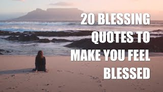 20 Blessing Quotes To Make You Feel Blessed In Life