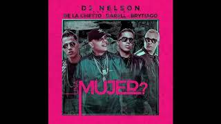 DE LA GHETTO / BRYTHIAGO / DARELL - UNA MUJER - DJ NELSON / [OFICIAL AUDIO]