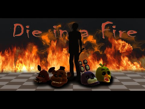 FNAF Lyrics - Die in a Fire (TLT) 3 - Wattpad