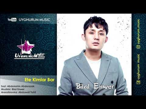 Bilal Enwer - Ete kimlar bar. Uyghur song. Билал Әнвәр - Әтә кимләр бар. Уйғурчә нахша. Уйгурская.
