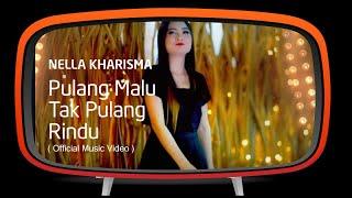 Lagu Nella Kharisma Pulang Malu Tak Pulang Rindu