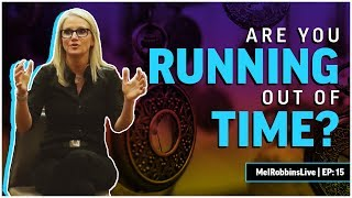Are You Running Out Of Time? | Mel Robbins